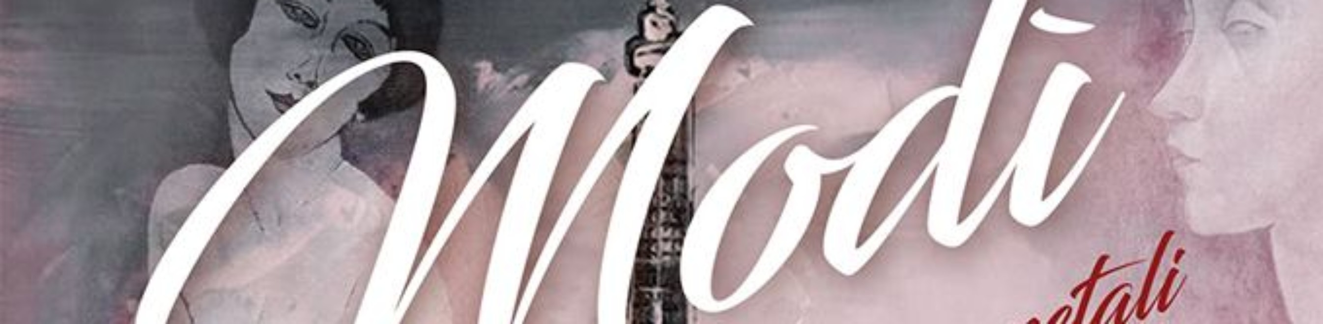 """E' iniziata la prevendita per """"MODI'… Come petali di rosa"""" omaggio ad Amedeo Modigliani"""